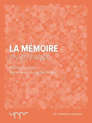 Téléchargez le livre :  La mémoire - En 40 pages