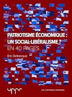 Télécharger le livre :  Patriotisme économique: un social-libéralisme? - En 40 pages