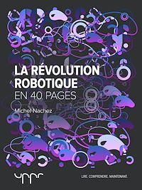 Télécharger le livre : La révolution robotique - En 40 pages