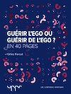 Téléchargez le livre numérique:  Guérir l'ego ou guérir de l'ego?