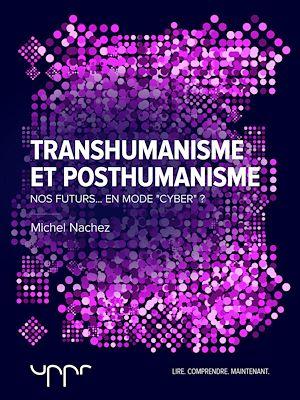Téléchargez le livre :  Transhumanisme et posthumanisme