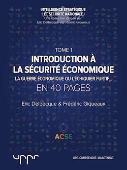 Téléchargez le livre :  Introduction à la sécurité économique - Tome 1