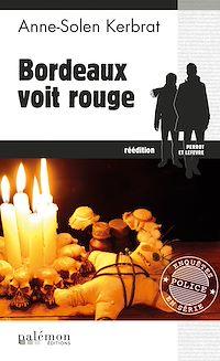 Télécharger le livre : Bordeaux voit rouge