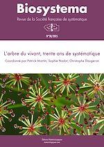 Télécharger le livre :  Biosystema : L'arbre du vivant, trente ans de systématique - n°30/2015