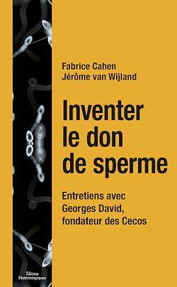 Téléchargez le livre numérique:  Inventer le don de sperme