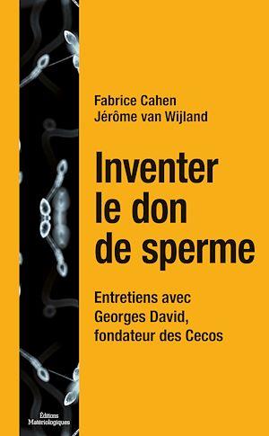 Téléchargez le livre :  Inventer le don de sperme