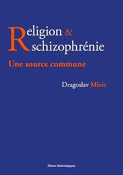 Téléchargez le livre numérique:  Religion & schizophrénie