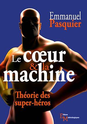 Téléchargez le livre :  Le cœur & la machine