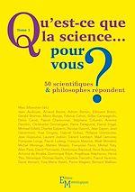 Télécharger le livre :  Qu'est-ce que la science… pour vous ? - Tome 1