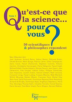 Téléchargez le livre numérique:  Qu'est-ce que la science… pour vous ? - Tome 1