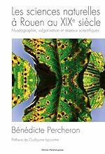 Télécharger le livre :  Les sciences naturelles à Rouen au XIXe siècle