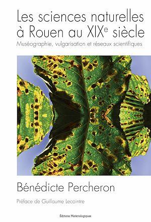 Téléchargez le livre :  Les sciences naturelles à Rouen au XIXe siècle