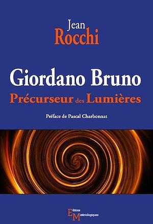 Téléchargez le livre :  Giordano Bruno. Précurseur des Lumières