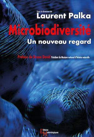 Téléchargez le livre :  Microbiodiversité. Un nouveau regard