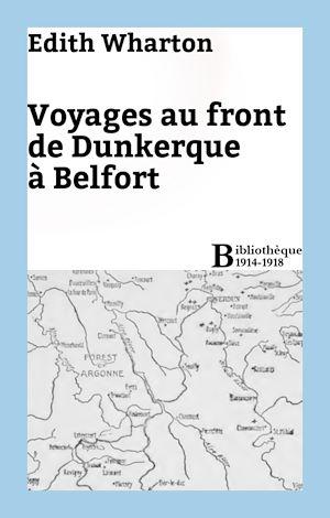 Téléchargez le livre :  Voyages au front de Dunkerque à Belfort