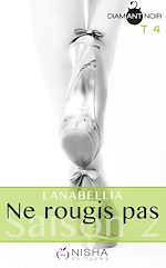 Télécharger cet ebook : Ne rougis pas Saison 2 - tome 4