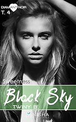 Télécharger cet ebook : Black Sky Sweetness - tome 4