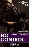 Téléchargez le livre numérique:  No control - tome 3 Sweetness