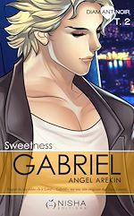 Télécharger le livre :  Gabriel Sweetness - tome 2