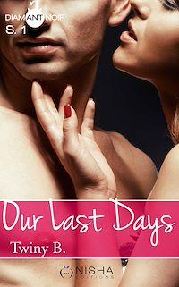 Téléchargez le livre numérique:  Our Last Days - Saison 1