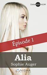 Télécharger le livre :  Alia - épisode 1