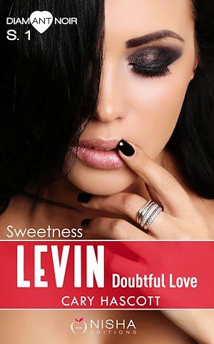 Téléchargez le livre :  Levin - Doubtful Love - Saison 1 Sweetness