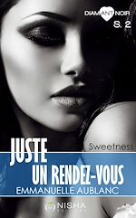 Télécharger le livre :  Juste un rendez-vous - Saison 2 Sweetness