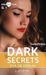 Télécharger le livre :  Dark Secrets - Saison 1 Sweetness