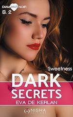 Télécharger le livre :  Dark Secrets - Saison 2 Sweetness
