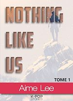 Télécharger le livre :  Nothing Like Us - tome 1