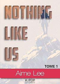 Télécharger le livre : Nothing Like Us - tome 1