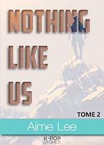 Télécharger le livre :  Nothing Like Us - tome 2