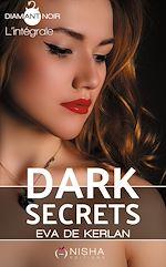 Télécharger le livre :  Dark Secrets - Intégrale