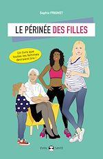 Télécharger le livre :  Le périnée des filles : Essai d'éducation périnéale pour tous