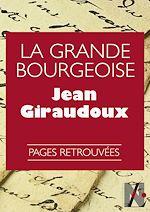 Télécharger le livre :  La Grande Bourgeoise