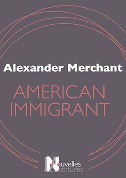 Téléchargez le livre numérique:  American Immigrant