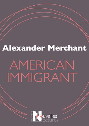Téléchargez le livre :  American Immigrant