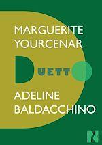 Télécharger le livre :  Marguerite Yourcenar - Duetto