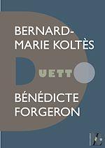 Télécharger le livre :  Bernard-Marie Koltès - Duetto