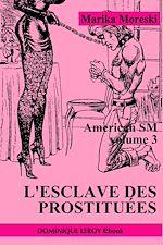 Télécharger le livre :  American SM : L'Esclave des prostituées - Volume 3