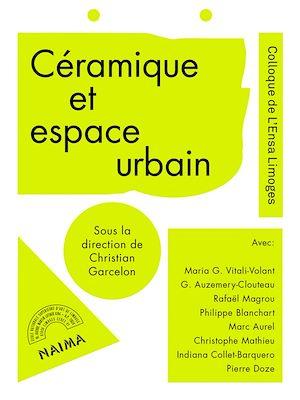 Téléchargez le livre :  Céramique et espace urbain