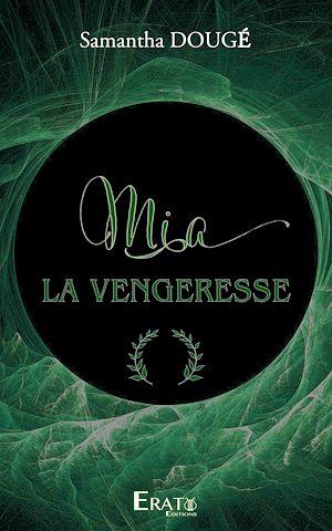 Téléchargez le livre :  Mia La Vengeresse
