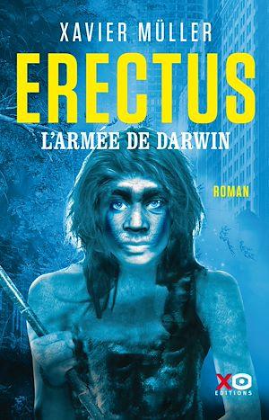 Téléchargez le livre :  Erectus - L'armée de Darwin