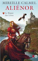 Télécharger le livre :  Aliénor - tome 1 Le règne des Lions