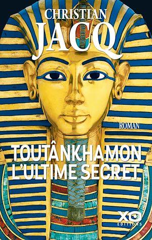 Téléchargez le livre :  Toutânkhamon, l'ultime secret - Nouvelle édition 2019