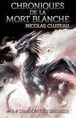 Télécharger cet ebook : Chroniques de la mort Blanche : Dragon des brumes - Tome 3