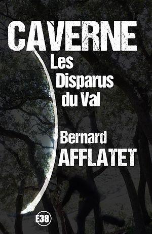 Téléchargez le livre :  Caverne - Les disparus du Val