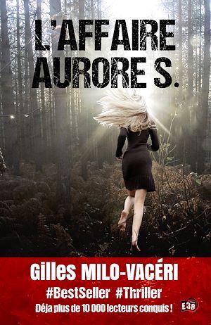Téléchargez le livre :  L'Affaire Aurore S.