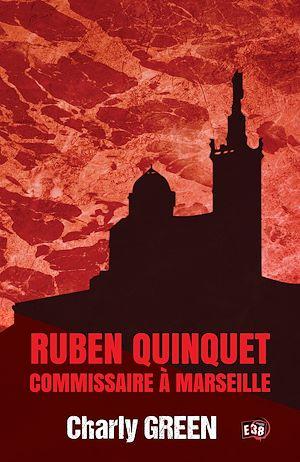 Téléchargez le livre :  Ruben Quinquet, commissaire à Marseille