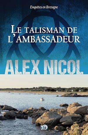 Téléchargez le livre :  Le Talisman de l'ambassadeur